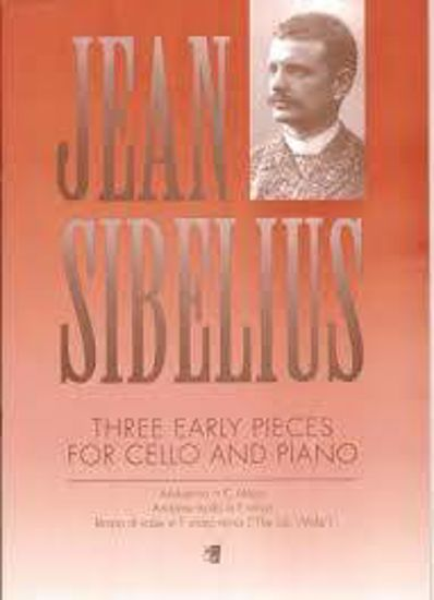 SIBELIUS:THREE EARLY PIECES FOR CELLO AND PIANO