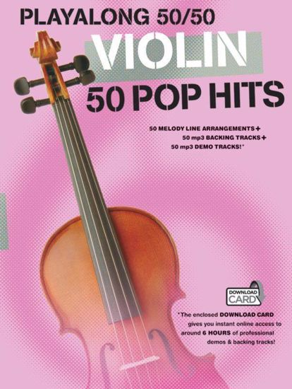 PLAYALONG 50/50 50 POP HITS VIOLIN+AUDIO ACC.