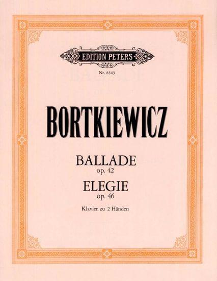 BORTKIEWICZ:BALLADE OP.42/ELEGIE OP.46