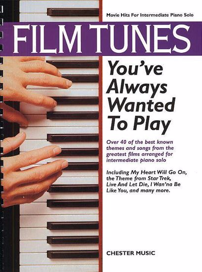 FILM TUNES YOU'VE ALWAYS WANTED TO PLAY PIANO SOLO